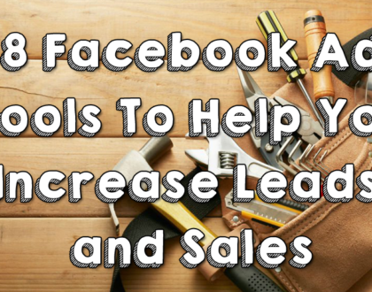8 Facebook Ad Tools to Help You Increase Leads and Sales