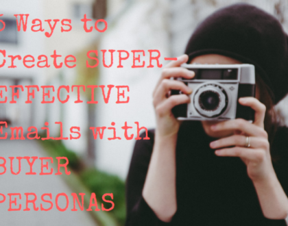 5 Ways to Create Super-Effective Emails with Buyer Personas