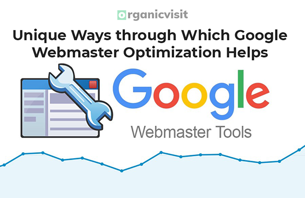 Unique Ways through Which Google Webmaster Optimization Help