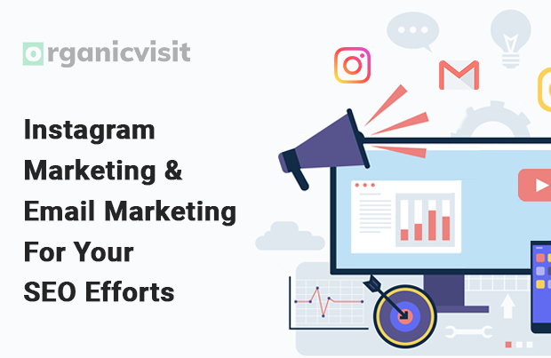 Understand the Instagram & Email Marketing For Your SEO Efforts