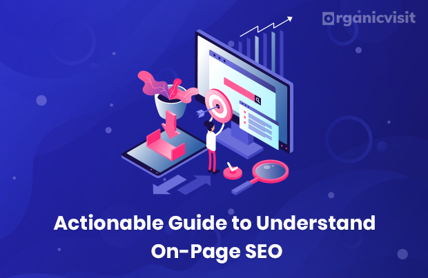 Actionable Guide to Understand On-Page SEO