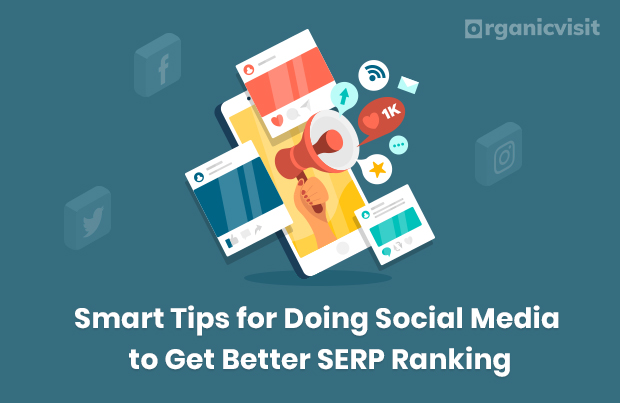 Smart Tips for Doing Social Media to Get Better SERP Ranking