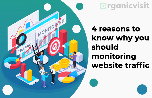 4 reasons to know why you should monitoring website traffic