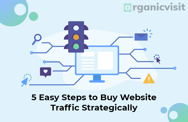 5 Easy Steps To Buy Website Traffic Strategically